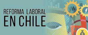 reforma laboral en chile