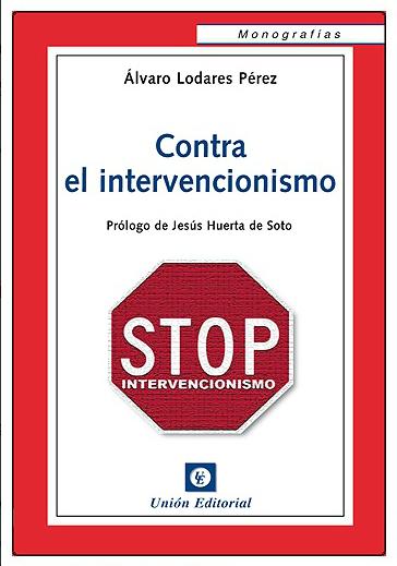 CONTRA EL INTERVENCIONISMO