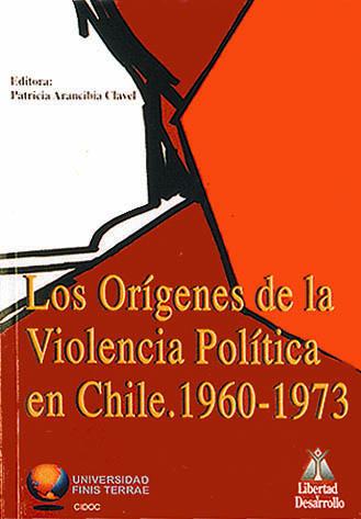 Los Origenes de la Violencia Politica en Chile-