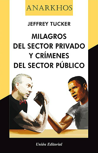 MILAGROS-DEL-SECTOR-PRIVADO-Y-CRÍMENES-DEL-SECTOR-PÚBLICO