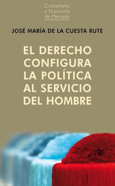 El derecho configura la política