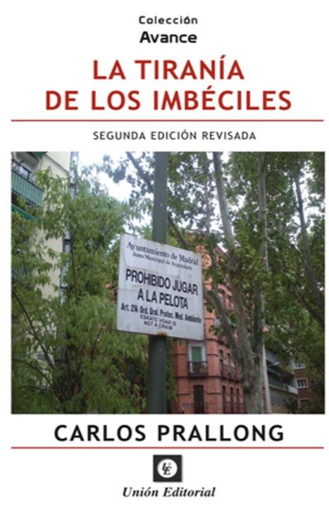 LA TIRANÍA DE LOS IMBÉCILES (1)