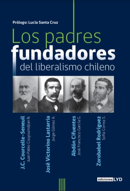 Los padres fundadores del liberalismo chileno
